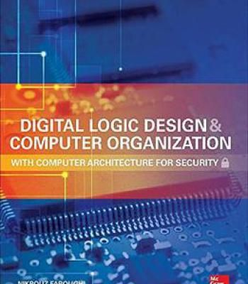 Digital Logic Design And Computer Organization With Computer Architecture For Security PDF