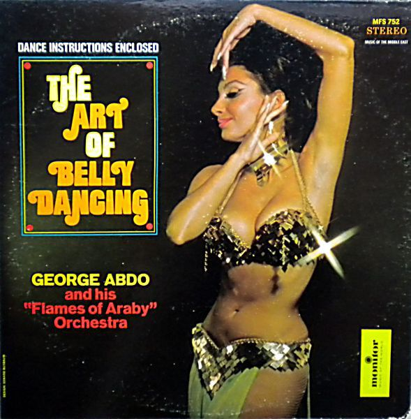 "George Abdo And His ""Flames Of Araby"" Orchestra - The Art Of Belly Dancing 1973 (Vinyl, LP, Album) at Discogs"