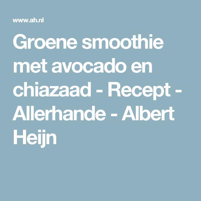 Groene smoothie met avocado en chiazaad - Recept - Allerhande - Albert Heijn