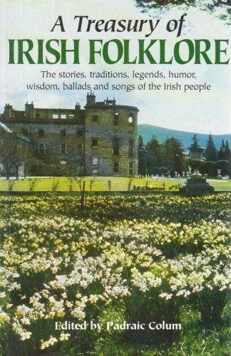 A Treasury of Irish Folklore: The Stories, Traditions, Legends, Humor, Wisdom, Ballads and Songs of the Irish People by Padraic Colum http://www.amazon.com/dp/0517420465/ref=cm_sw_r_pi_dp_2vPrvb1FVJHTT