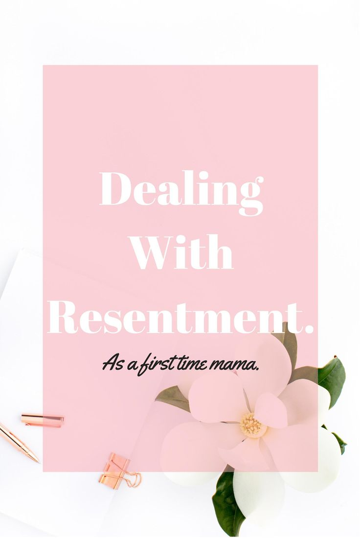 Dealing With Resentment As A First Time Mum.  As new mothers we give up so much, our body's, our social lives, our freedom and so much more.  Sometimes it just doesn't seem fair.
