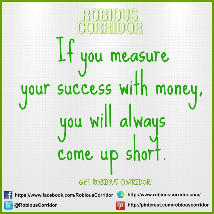 How Do You Measure Success Quotes: Pin By Robious Corridor Get Robious! On Quote Of The Day