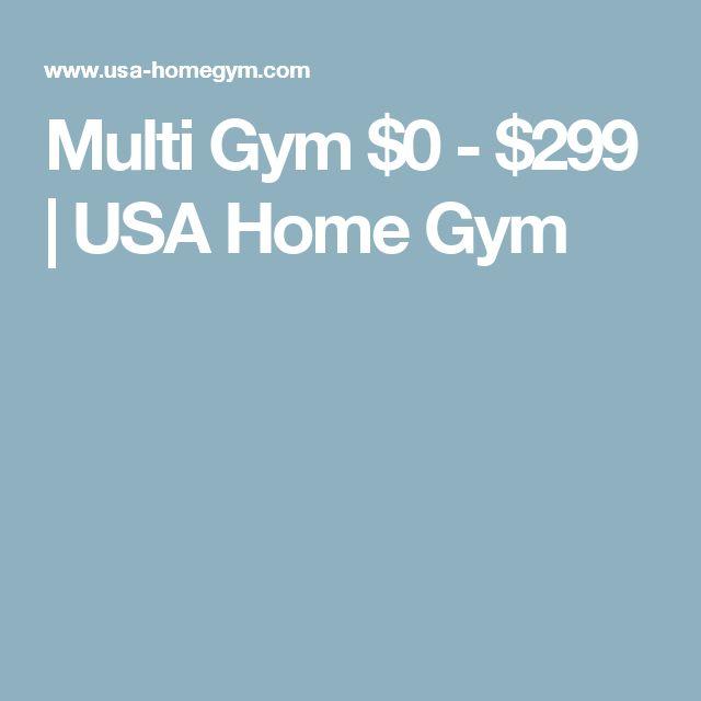 Multi Gym $0 - $299 | USA Home Gym