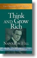 Get Your Free Copy of Think and Grow Rich at http://www.FreeTGRbook.com/A.Walker  we're happy to ship you a free copy of the original 1937 version of Napoleon Hill's all-time success classic, Think and Grow Rich. There are no strings attached and no other obligation. In order to ensure that this book is shipped to someone who will use it, we are only asking you to pay the very modest shipping and handling charges. This 263-page book sells everyday for 13.95.