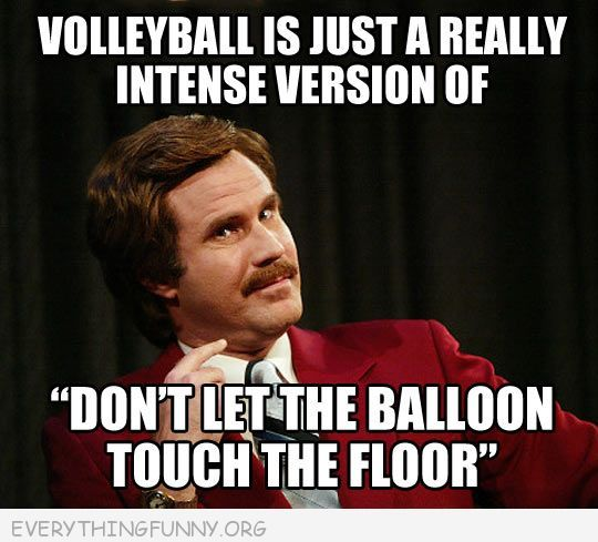 funny caption will ferrell vollyball really just don't let the balloon touch the floor