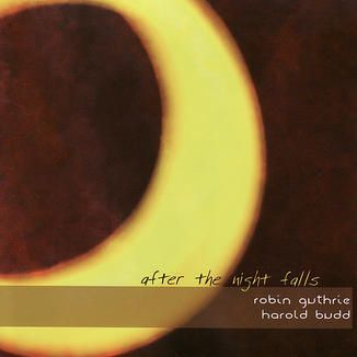 iTunes - Music - After the Night Falls by Robin Guthrie and Harold Budd