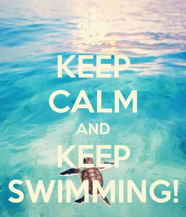 Beautiful KEEP CALM AND KEEP SWIMMING! Another Original Poster Design Created With  The Keep Calm O Matic. Buy This Design Or Create Your Own Original Keep Calm  Design ...