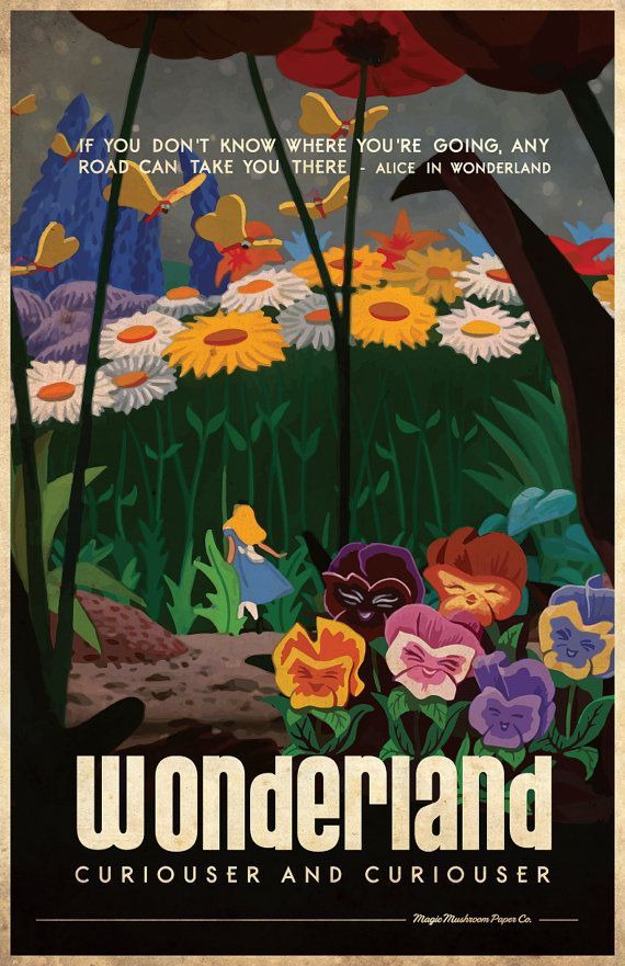 If you dont know where youre going, any road can take you there! Fantastic, vintage style Alice In Wonderland inspired travel poster. Comes with out