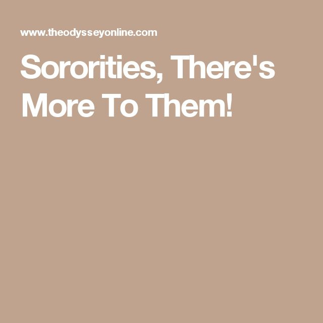 Sororities, There's More To Them!