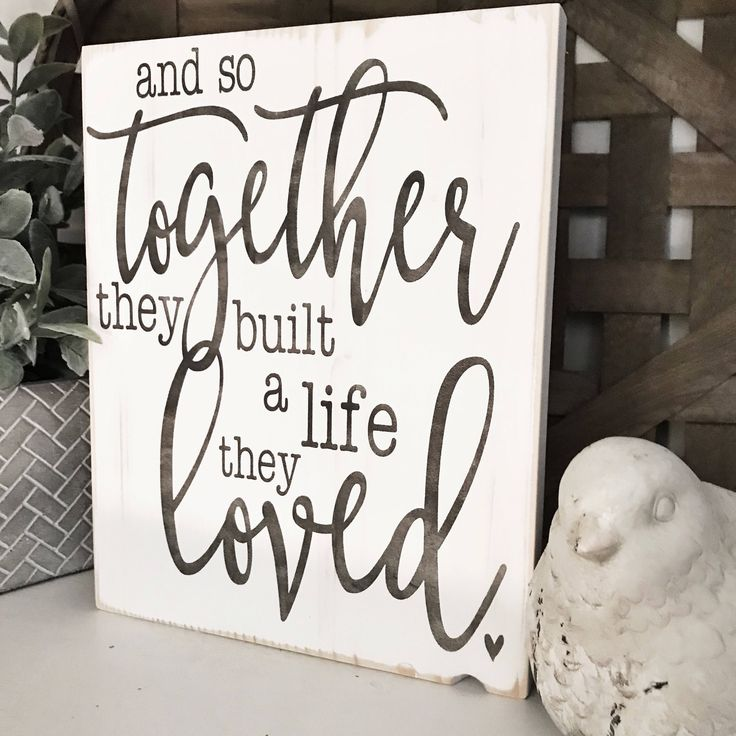 And So Together They Built A Life They Love Wood Sign