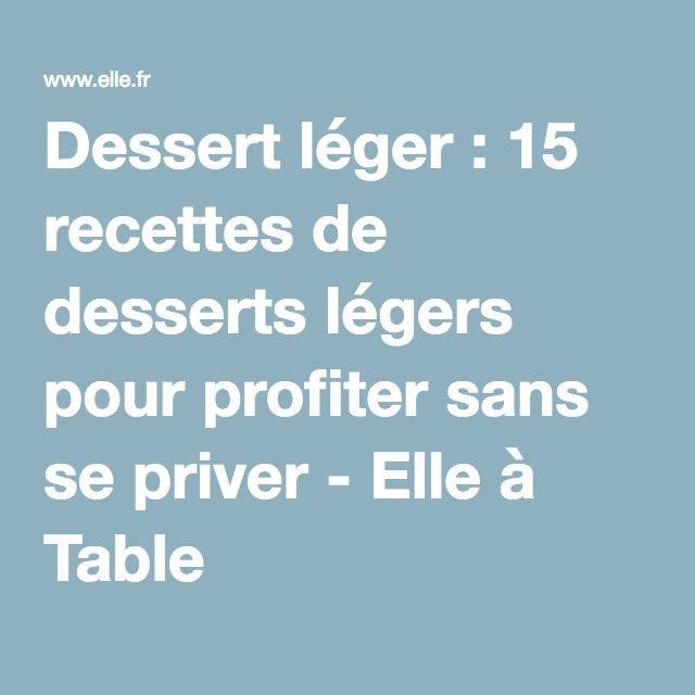 Dessert léger : 15 recettes de desserts légers pour profiter sans se priver - Elle à Table