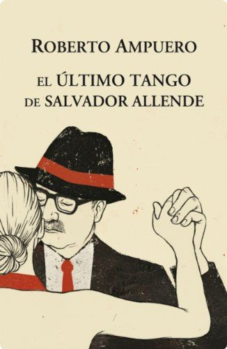 Amazon.com.br eBooks Kindle: El Ultimo tango de Salvador Allende, ROBERTO AMPUERO