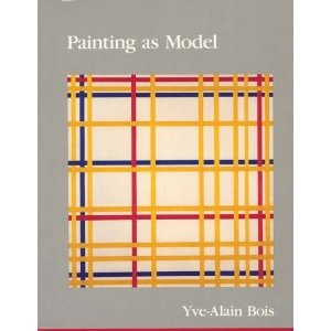 Painting as Model, Yve-Alain Bois, MIT Press, 1993  750.1 BOI