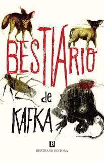 """Bloguinhas Paradise: Novidade Bertrand Editora - """"Bestiário de Kafka"""", ..."""