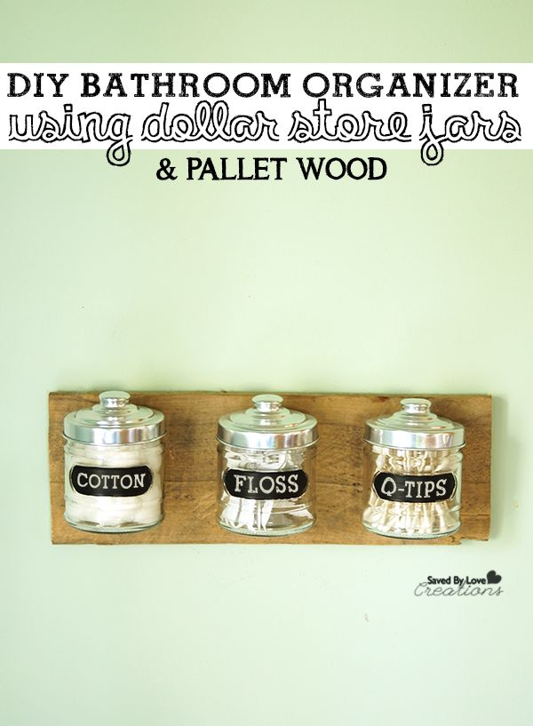Just interested in dollar store jars for these things. Dollar-Store-Craft-Idea Reclaimed-Wood-Organizer.