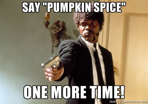 pumpkin spice meme - Google Search