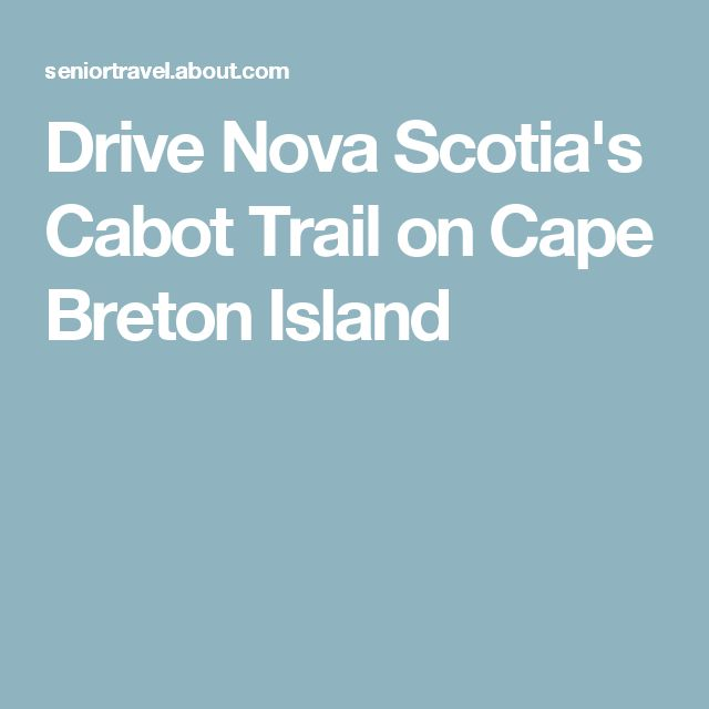 Drive Nova Scotia's Cabot Trail on Cape Breton Island