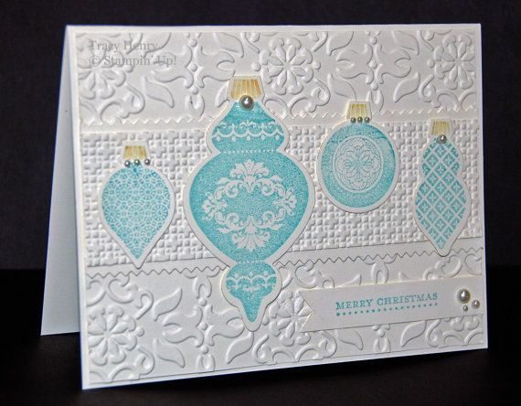 Embossed with two textures: square Lattice, and Beautifully bAroque. GORGEOUS Blue Ornaments Christmas card stampin up handmade..