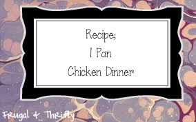 Use sweet potatoes & make it paleo! Frugal & Thrifty : 1 Pan Chicken Dinner