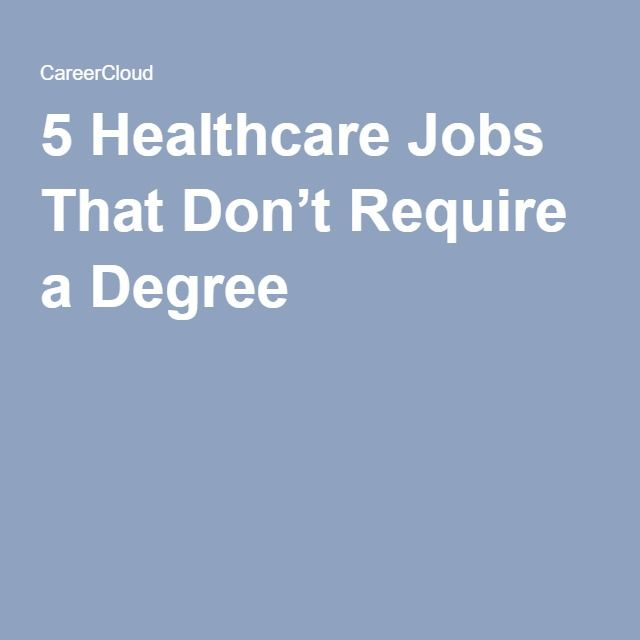 5 Healthcare Jobs That Don't Require a Degree