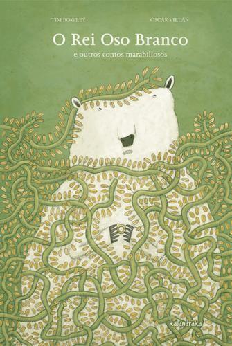O Rei Oso Branco e outros contos marabillosos