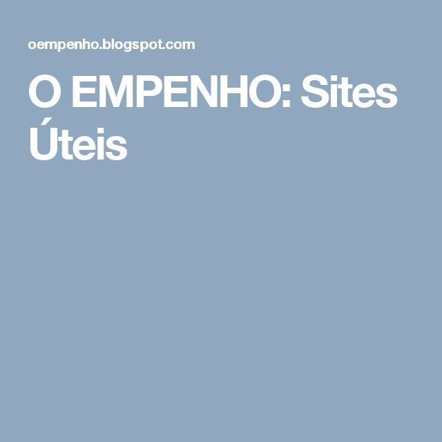 O EMPENHO: Sites Úteis