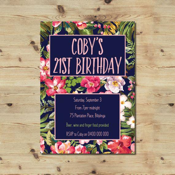 21st Birthday Invitation  Custom Made Invitation  Floral