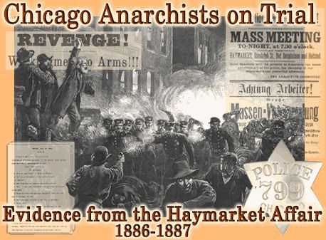 Chicago Anarchists on Trial: Evidence from the Haymarket Affair, 1886-1887 showcases more than 3,800 images of original manuscripts, broadsides, photographs, prints, and artifacts relating to the violent 1886 confrontation between Chicago police and labor