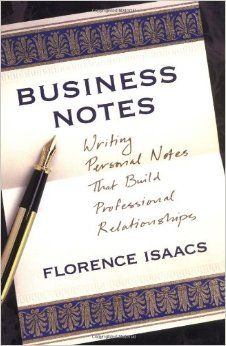 Business Notes: Writing Personal Notes That Build Professional Relationships: Florence Isaacs: 9780517708910: Amazon.com: Books