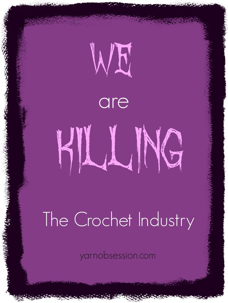 We Are Killing The Crochet Industry