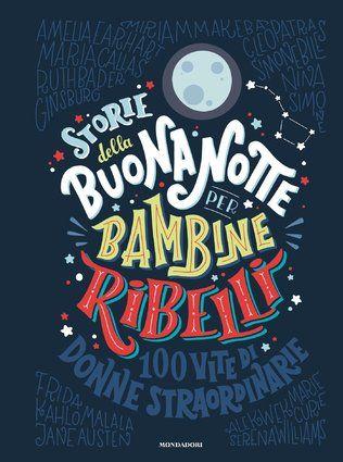 """""""Storie della buonanotte per bambine ribelli"""", il libro di Elena Favilli e Francesca Cavallo insegna a sognare in grande   The Huffington Post"""