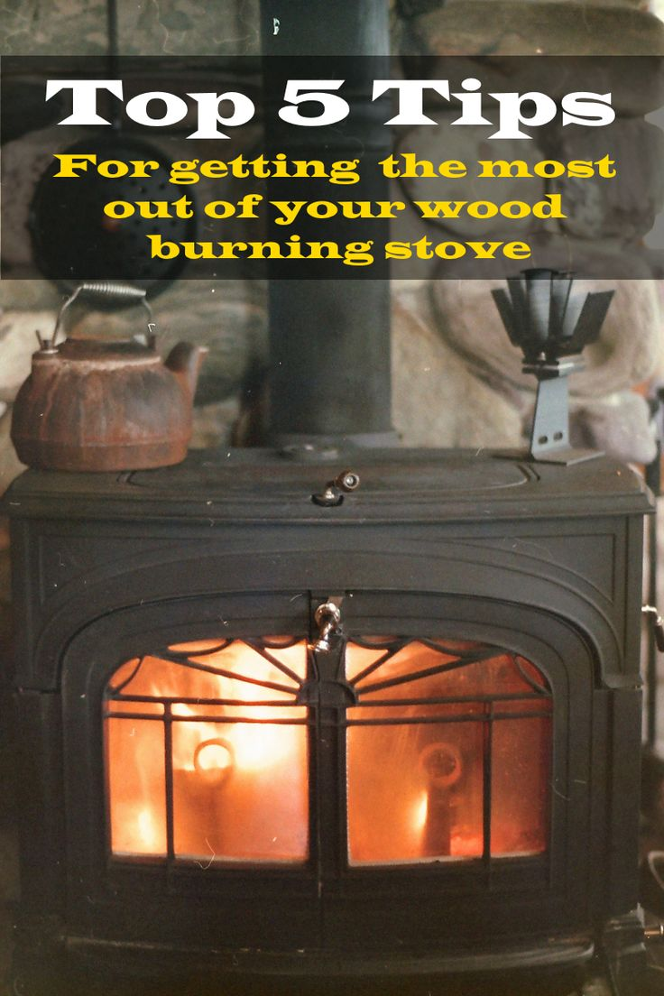 Top 5 Tips For Getting The Most Out Of Your Wood Burning Stove
