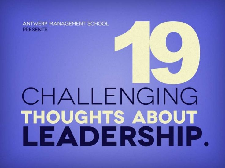 19 Challenging Thoughts about Leadership by Antwerp Management School via slideshare