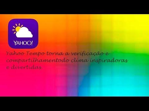 Yahoo Tempo - Aplicativo de Tempo Perfeito ♡ ♥