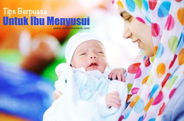 Tips Berpuasa Untuk Ibu Menyusui Agar Kesehatan Ibu dan Bayi Terjaga