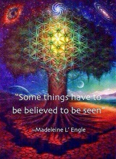 """""""Some things have to be believed to be seen"""" ☼ so ... You'll see it when you believe it!"""