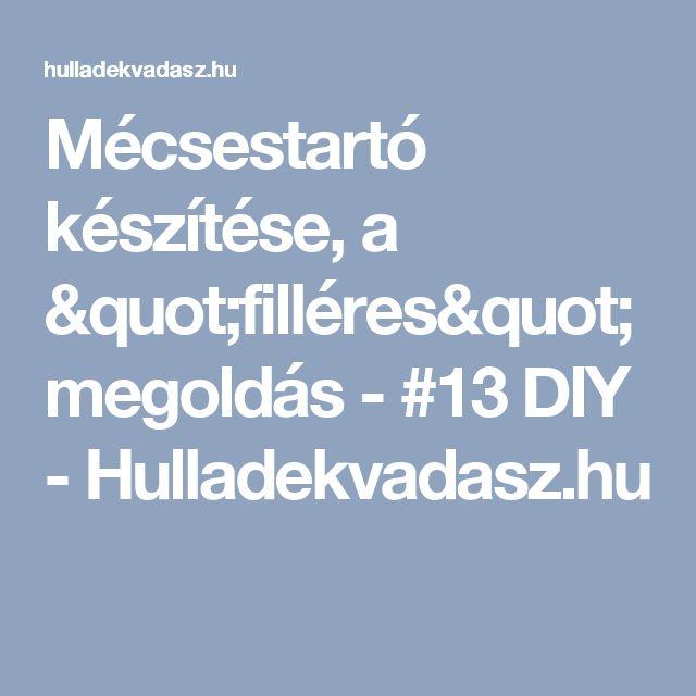 """Mécsestartó készítése, a """"filléres"""" megoldás - #13 DIY - Hulladekvadasz.hu"""