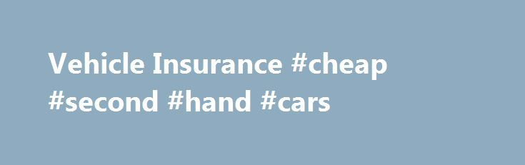 Vehicle Insurance #cheap #second #hand #cars http://netherlands.remmont.com/vehicle-insurance-cheap-second-hand-cars/  #auto quote # Auto Insurance Valuable features come standard with The Hartford auto insurance plans — from paying for help around the house after an accident to promising coverage for as long as you're able to drive, and more. Recreational Vehicle Insurance Whatever moves you — motorhomes, motorcycles, boats, golf carts or antique cars — we've got you covered. † We take your…