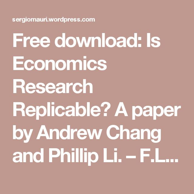 Free download: Is Economics Research Replicable? A paper by Andrew Chang and Phillip Li. – F.L.A.C.O.N.S. 2.0_