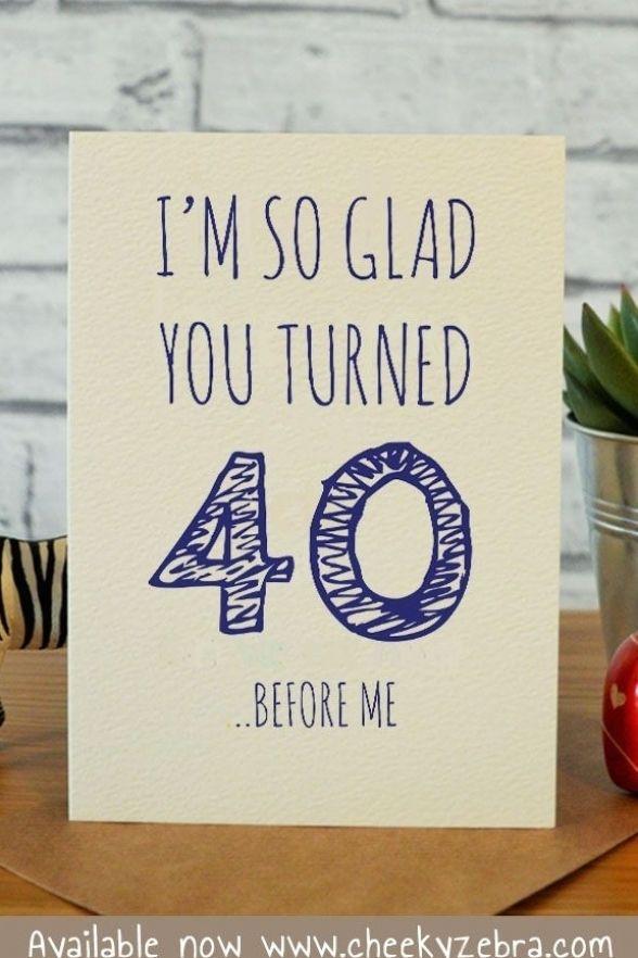 Funny 40th Birthday Card For Men 40th Birthday Cards 40th Birthday Quotes Birthday Cards For Friends