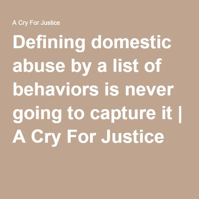 Defining domestic abuse by a list of behaviors is never going to capture it   A Cry For Justice