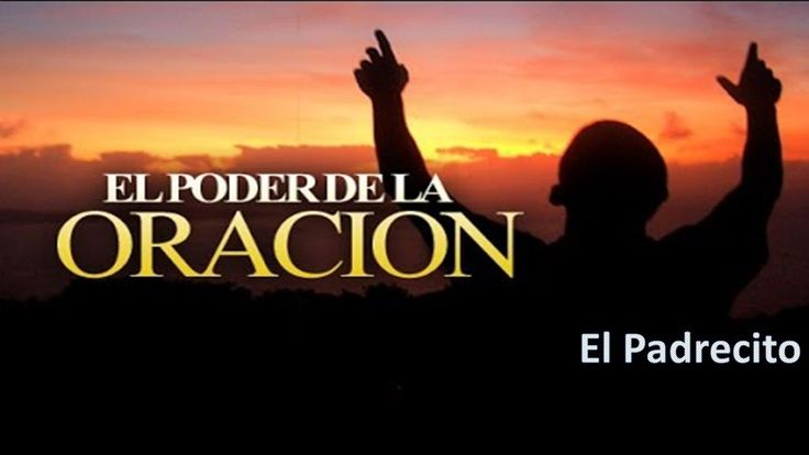 La Oración   El Padrecito