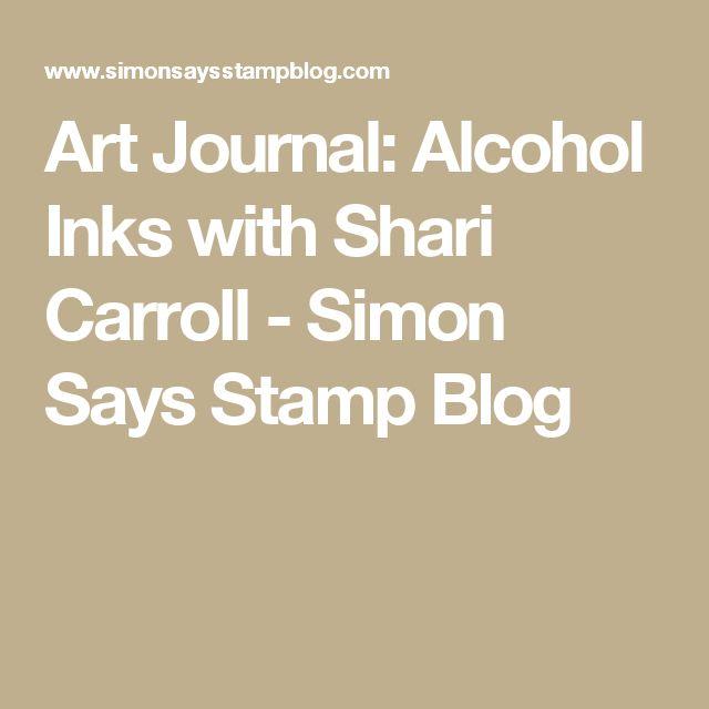 Art Journal: Alcohol Inks with Shari Carroll - Simon Says Stamp Blog
