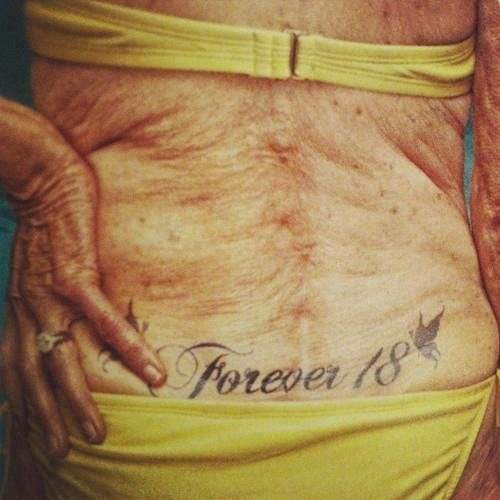 forever yes :)-- I will be like this one day, and I really could care less.. tattoos tell a story and are the best ways to remember our youths!