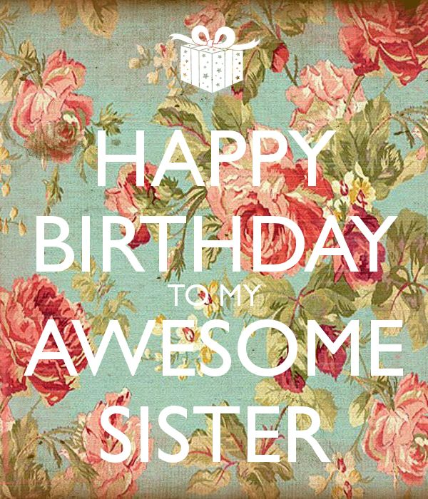 HAPPY BIRTHDAY TO MY AWESOME SISTER Poster ...