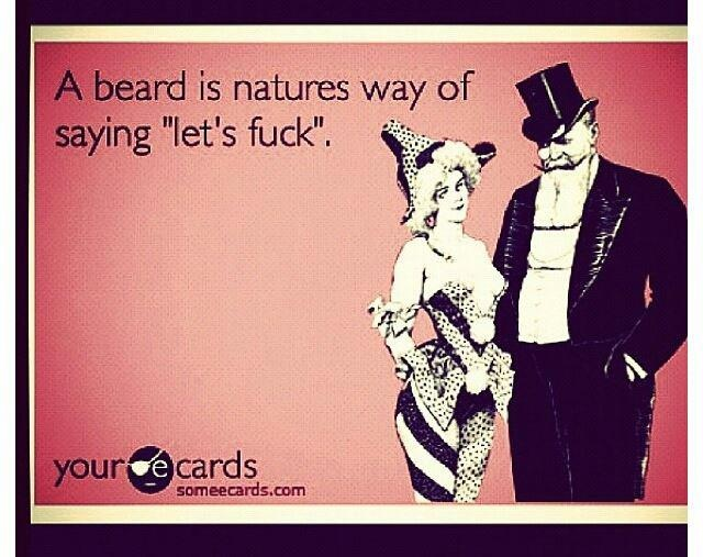 "A #beard is nature's way of saying ""let's fuck""."