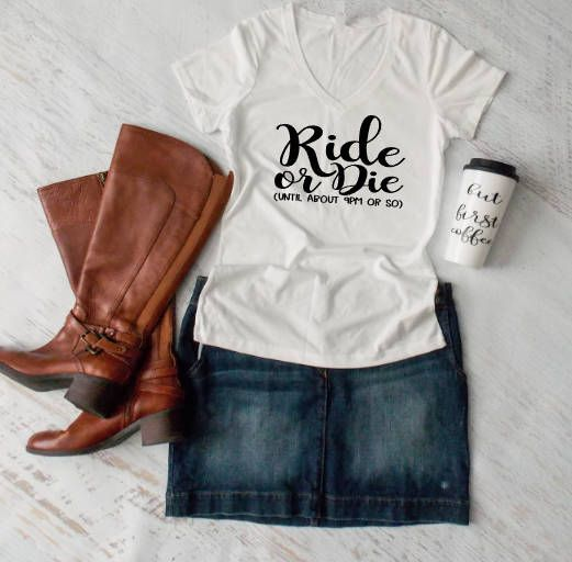 Ride or Die until about 9 pm or so shirt Mama Shirt Funny
