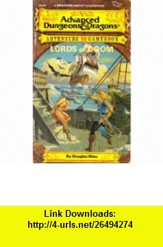 Lords of Doom A DragonLance Adventure (Advanced Dungeons and Dragons Adventure Gamebook, No 10) (9780880383097) Douglas Niles , ISBN-10: 0880383097  , ISBN-13: 978-0880383097 ,  , tutorials , pdf , ebook , torrent , downloads , rapidshare , filesonic , hotfile , megaupload , fileserve