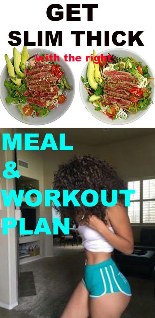 Body Goals: How to Get Slim Thick in 30 Days (Meal + Workout Plan)