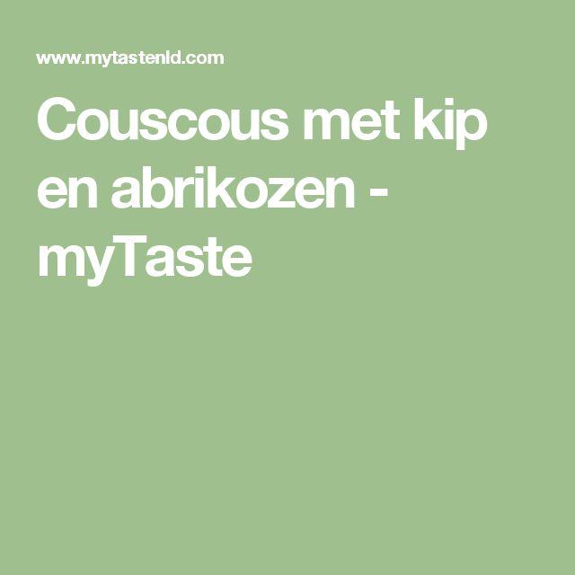 Couscous met kip en abrikozen - myTaste